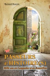 Bernard Bourrié - Passeurs d'histoire(s) - Mille ans en Languedoc et en Roussillon.