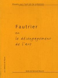 Bernard Bourrit - Fautrier ou le désengagement de l'art.