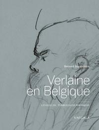 Bernard Bousmanne - Verlaine en Belgique - Cellule 252, turbulences poétiques.