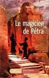 Bernard Bousquet - Le magicien de Pétra.
