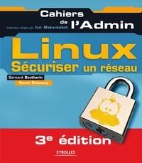 Bernard Boutherin et Benoît Delaunay - Linux - Sécuriser un réseau.