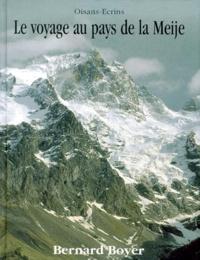 Bernard Boyer - Le voyage au pays de la Meije - Oisans-Ecrins.
