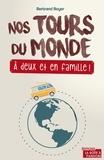 Bernard Boyer - Nos tours du monde - A deux et en famille.