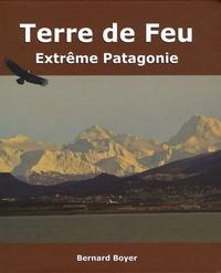 Bernard Boyer - Terre de Feu - Extrême Patagonie.
