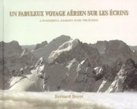 Bernard Boyer - Un fabuleux voyage aérien sur les Ecrins - Edition bilingue français-anglais.