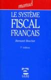 Bernard Brachet - Le système fiscal français.