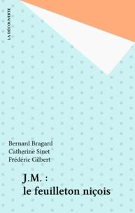 Bernard Bragard et Catherine Sinet - J.M. : le feuilleton niçois.