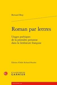 Roman par lettres - Usages poétiques de la première personne dans la littérature française.pdf