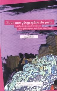 Bernard Bret - Pour une géographie du juste - Lire les territoires à la lumière de la philosophie morale de John Rawls.