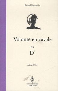 Bernard Bretonnière - Volonté en cavale ou D'.
