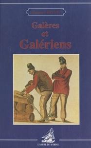 Bernard Briais - Galères et galériens.