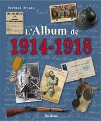 Bernard Briais et Jean-Paul Paireault - L'Album de 1914-1918.
