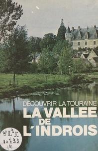Bernard Briais et Jean-Claude Degré - La vallée de l'Indrois.