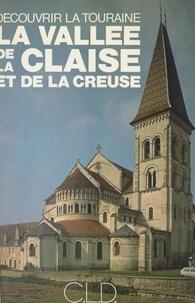 Bernard Briais et Brigitte Champion - La vallée de la Claise et de la Creuse.
