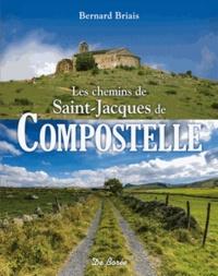 Bernard Briais - Les chemins de Saint-Jacques-de-Compostelle.
