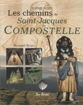 Bernard Briais - Les chemins de Saint-Jacques de Compostelle.
