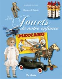 Bernard Briais - Les jouets de notre enfance.