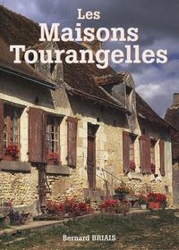 Bernard Briais - Les maisons tourangelles.