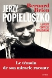 Bernard Brien - Jerzy Popieluszko - La vérité contre le totalitarisme.