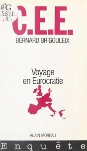 Bernard Brigouleix - CEE - Voyage en Eurocratie.