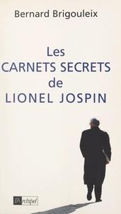 Bernard Brigouleix - Les carnets secrets de Lionel Jospin.