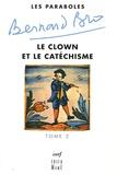 Bernard Bro - Les paraboles - Tome 2, Le clown et le catéchisme.