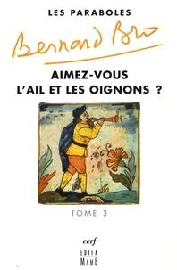 Bernard Bro - Paraboles - Tome 3, Aimez-vous l'ail et les oignons ?.