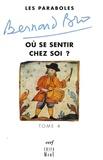 Bernard Bro - Paraboles - Tome 4, Où se sentir chez soi ?.