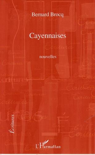Bernard Brocq - Cayennaises.