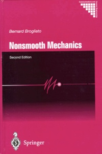 Bernard Brogliato - NONSMOOTH MECHANICS. - Models, Dynamics and Control, Second edition.