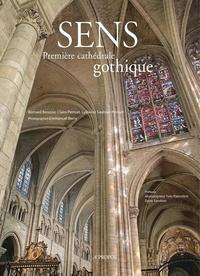Bernard Brousse et Claire Pernuit - Sens - Première cathédrale gothique.