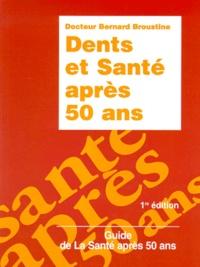 Bernard Broustine - Dents et santé après 50 ans.