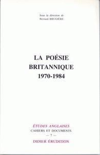 Bernard Brugière - La Poésie britannique (1970-1984).