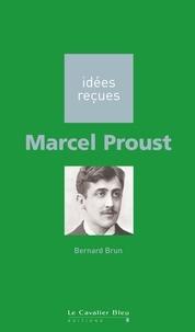 Bernard Brun - Marcel Proust.
