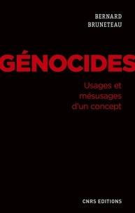 Bernard Bruneteau - Génocides - Usages et mésusages d'un concept.