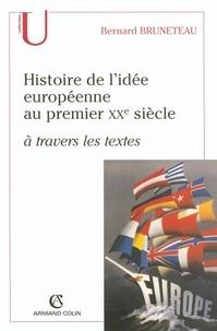 Bernard Bruneteau - Histoire de l'idée européenne au premier XXe siècle à travers les textes.