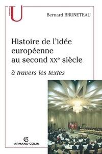 Bernard Bruneteau - Histoire de l'idée européenne au second XXe siècle à travers les textes.