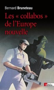 """Bernard Bruneteau - Les """"collabos"""" de l'Europe nouvelle."""