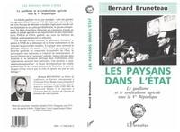 Bernard Bruneteau - Les paysans dans l'Etat - Le gaullisme et le syndicalisme agricole sous la Ve République.