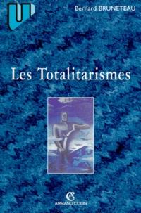 Bernard Bruneteau - Les totalitarismes.