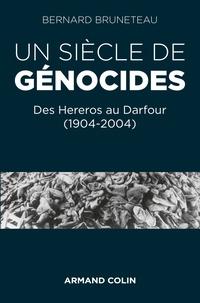 Bernard Bruneteau - Un siècle de génocides.