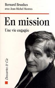 Bernard Brunhes - En mission - Une vie engagée.