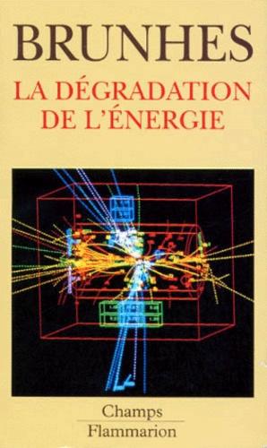 Bernard Brunhes - La dégradation de l'énergie.