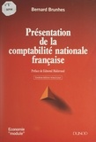 Bernard Brunhes et Anne-Laure Brunhes - Présentation de la comptabilité nationale française.