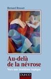 Bernard Brusset - Au-delà de la névrose - Vers une troisième topique.