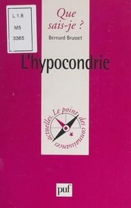 Bernard Brusset et Paul Angoulvent - L'hypocondrie.