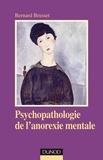 Bernard Brusset - Psychopathologie de l'anorexie mentale - 2ème édition.