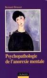 Bernard Brusset - Psychopathologie de l'anorexie mentale.