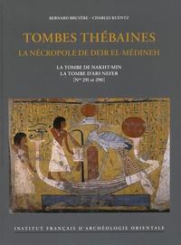 Bernard Bruyère et Charles Kuentz - Tombes thébaines : la nécropole de Deir el-Médineh - La tombe de Nakht-Min - La tombe d'Ari-Nefer (N° 291 et 290).