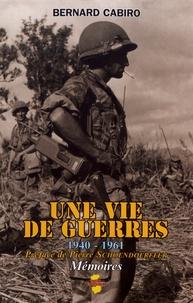 Bernard Cabiro - Une vie de guerres - 1940-1961.
